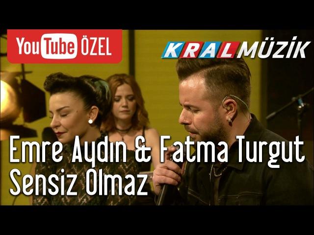 Kral Pop Akustik - Emre Aydın Fatma Turgut - Sensiz Olmaz