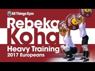 Rebeka Koha Last Heavy Training before 2017 European Championships