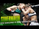 Silvermalin Main Event For The Ages! Rose Namajunas vs Paige VanZant HIGHLIGHTS