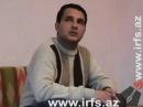 AXCP üzvü Türkiyənin Barış TV də yayımlanan Azərbaycan Saatı proqramının əməkdaşı Natiq Ədilovun IRFS ə 2008 ci ildə müsahibəsi