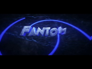 INTRO Fantom от SEREGA TV