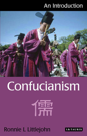 Ronnie Littlejohn] Confucianism An Introduction