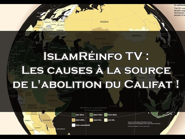IslamRéinfo TV Les causes à la source de l'abolition du Califat