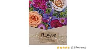 The Flower Book - A Celebration of Gorgeous Flowers for Your Home (DK Publishing) (2017)