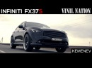 Infiniti FX37S | Vinil Nation | KEMENEV