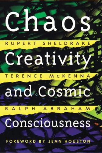 Rupert Sheldrake, Terence McKenna, Ralph Abraham-Chaos, Creativity, and Cosmic Consciousness-Park Street Press (2001)