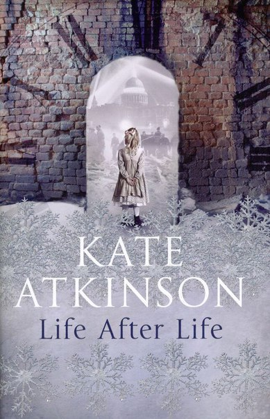 Kate Atkinson - Life After Life