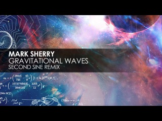 Mark Sherry - Gravitational Waves (Second Sine Remix)