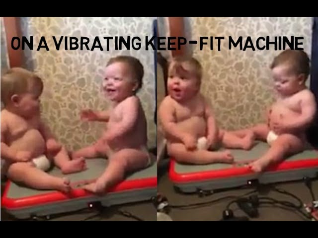ЪThat Two Podgy Babies Could Not Stop Laughing As They Sat On A Vibrating Keep Fit Machine