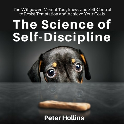 The Science of Self-Discipline (Audiobook)