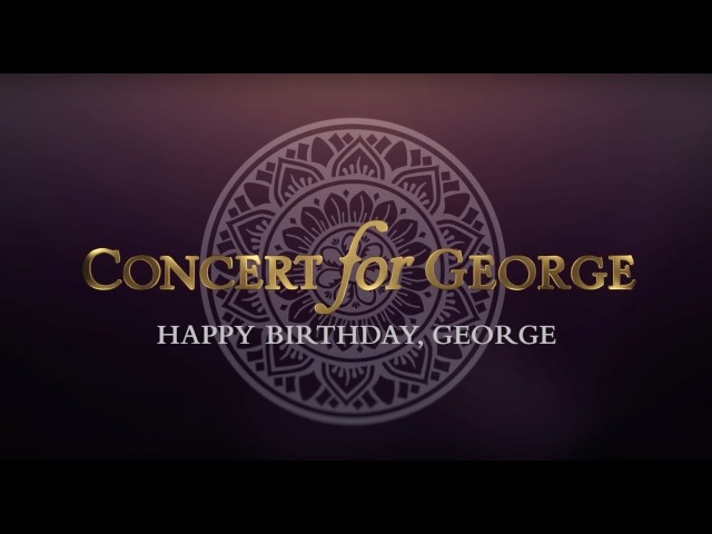 George Harrison Concert for George Isn't It A Pity Happy Birthday George