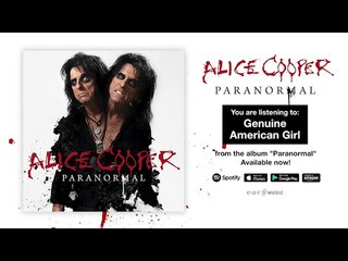 """Alice Cooper """"Genuine American Girl"""" Official Full Song Stream - Album """"Paranormal"""" OUT NOW!"""