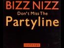 Bizz Nizz - Don't Miss The Party Line (1989)