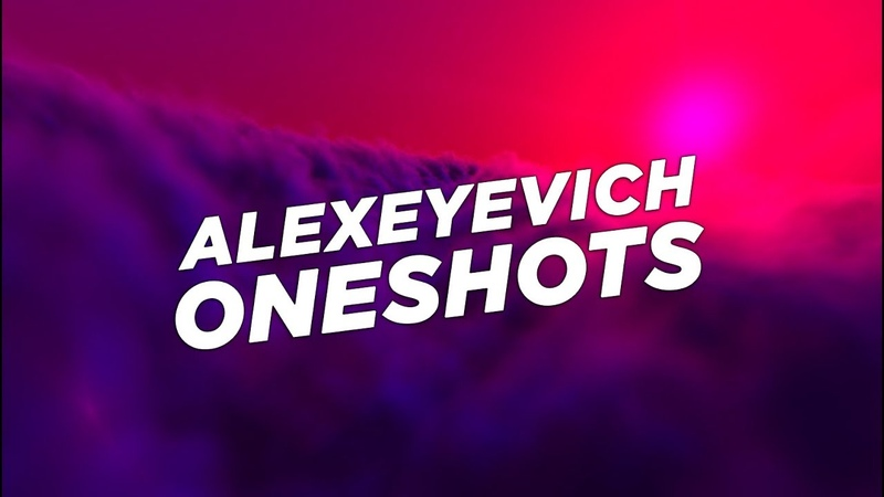 ALEXEYEVICH ONESHOTS Official Audio