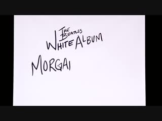 """Morgan james. """"the white album"""" by the beatles"""