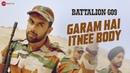 Garam Hai Itnee Body | Battalion 609 | Shoaib, Vishwas, Sparsh, Jashan, Kiaan Vicky | Raja Sagoo
