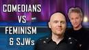 COMEDIANS vs FEMINISM SJWs 4 Bill Burr Bill Maher Brendon Burns
