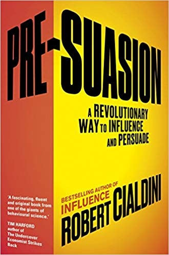 Pre-Suasion A Revolutionary Way to Influence and Persuade, UK Edition