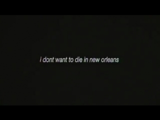 I dont want to die in new orleans