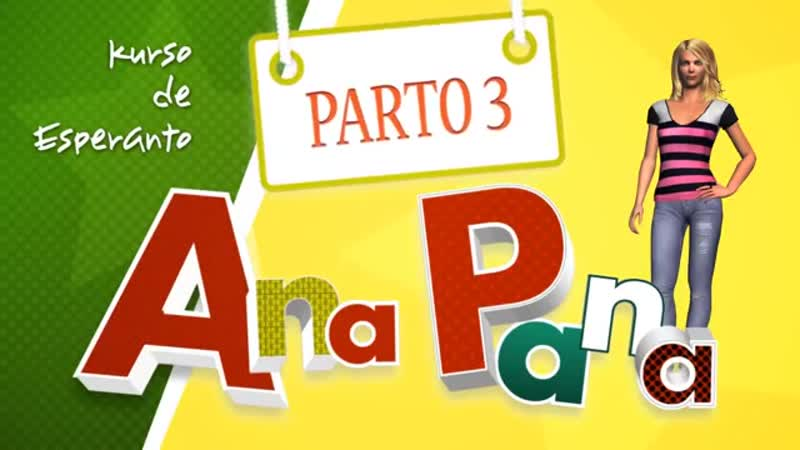 Ana Pana Kurso de Esperanto Parto 3