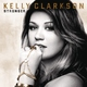 Kelly Clarkson - Stronger (What Doesn't Kill You)
