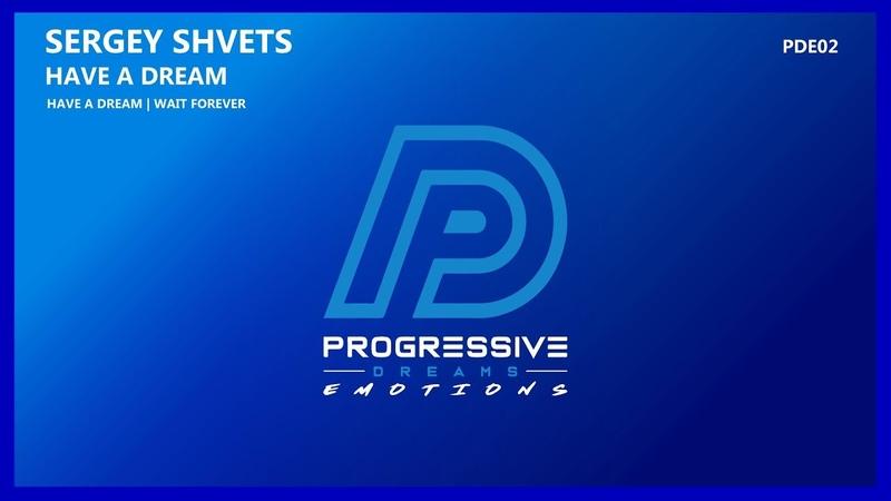 Sergey Shvets - Wait Forever (Original Mix) [Progressive Dreams Emotions]