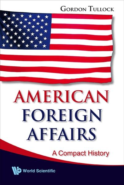 Gordon Tullock] American Foreign Affairs A Compa