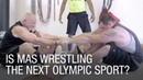 Is MAS Wrestling the Next Olympic Sport