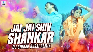 Jai Jai Shiv Shankar (Remix)   DJ Chirag Dubai   Holi Special Remix