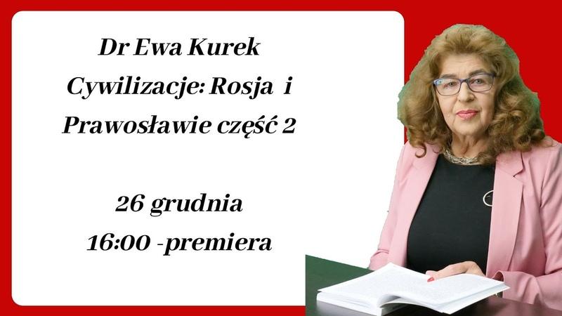 Dr Ewa Kurek - Cywilizacje: Rosja i Prawosławie część 2