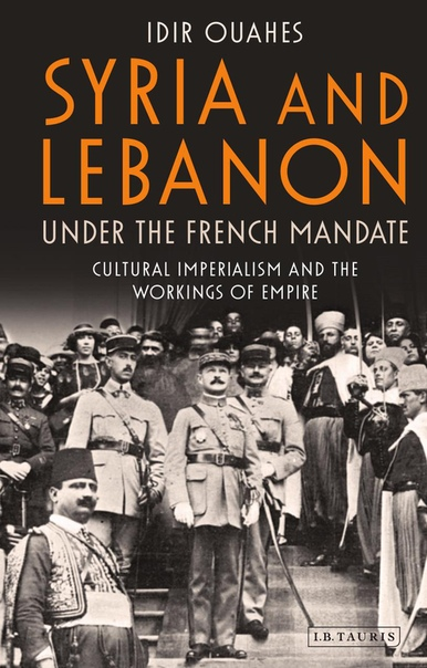 Syria and Lebanon Under the Fre - Idir Ouahes