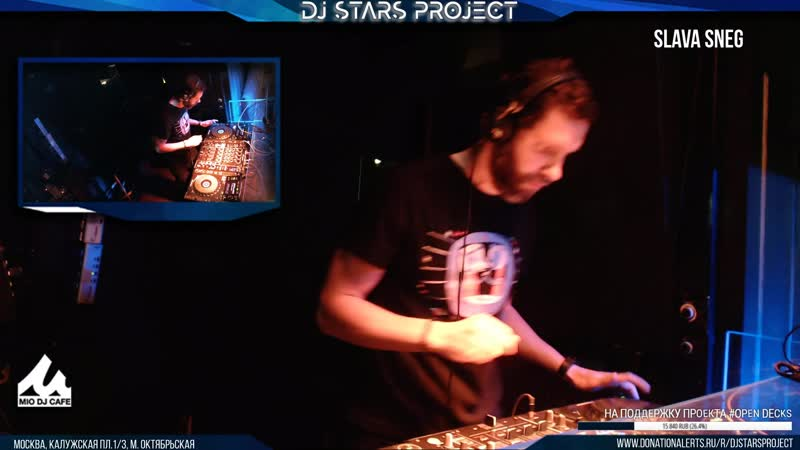 Slava Sneg - Dj Stars Project OpenDecks Party 07062019