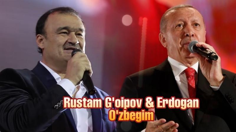 Rustam G'oipov Erdogan - O'zbegim | Рустам Гоипов ва Эрдоган - Узбегим