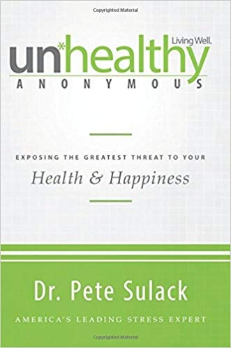 Unhealthy Anonymous Exposing the Greatest Threat to Your Health and Happiness