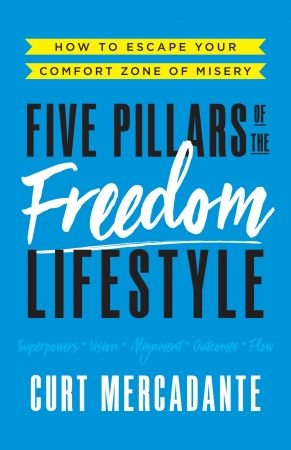 Five Pillars of the Freedom Lifestyle - Curt Mercadante