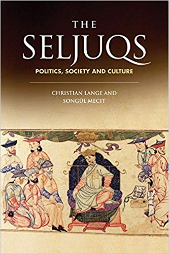 The Seljuqs Politics, Society and Culture