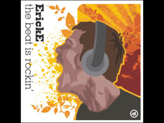 Erick E - The Beat Is Rockin ( 2007 Ultra Records)