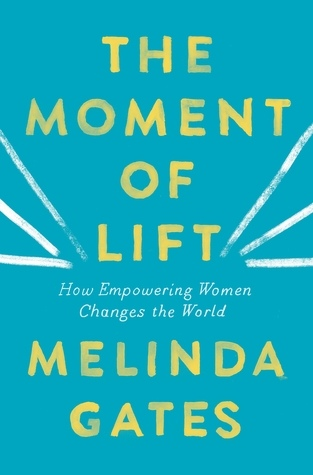 Melinda Gates] The Moment of Lift  How Empowering