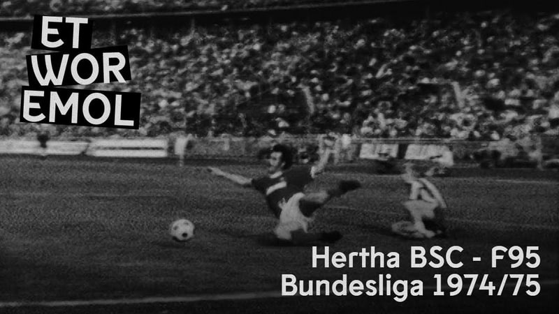 ET WOR EMOL   Hertha BSC - Fortuna Düsseldorf 1974/75   F95-Historie