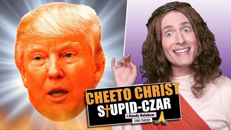 CHEETO CHRIST STUPID-CZAR - Randy Rainbow Song Parody
