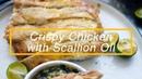 Crispy chicken with Scallion Oil