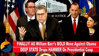 FINALLY! AG William Barr's BOLD Move Against Obama DEEP STATE Drops HAMMER On Presidential Coup!!!
