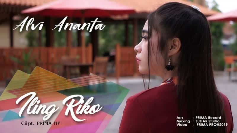 Alvi Ananta - Iling Riko (Official Video 2019)