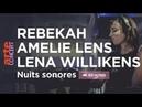 Rebekah, Lena Willikens Amélie Lens - Nuits Sonores Rewind 🎆– ARTE Concert