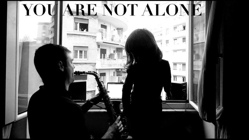 You are not alone Sax RMX Lockdown in Rome Italy