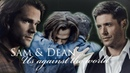 Sam and Dean - Us Against The World
