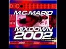 MC Mario - Mixdown 2002