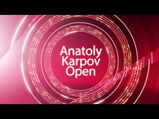 Anatoly Karpov Open & Grand Final 19 мая