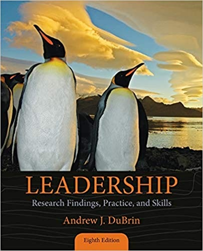 Andrew J. DuBrin - Leadership  Research Findings, Practice, and Skills