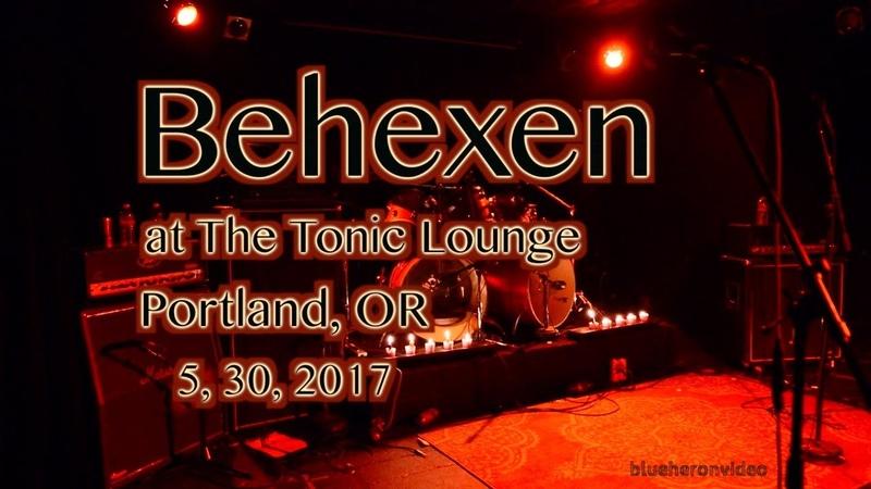 Behexen -Live- at The Tonic Lounge 5, 30, 2017 -Full Set (-2)